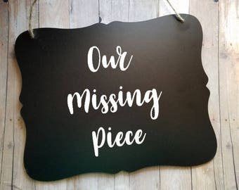 Our Missing Piece - Photo Prop - Adoption - Newborn Baby Sign - Adoption Sign - Newborn Announcement - Adoption Announcement