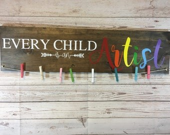 Every Child is an Artist wooden sign. Art work display
