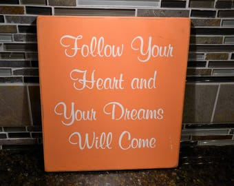 Follow Your Heart and Your Dreams Will Come