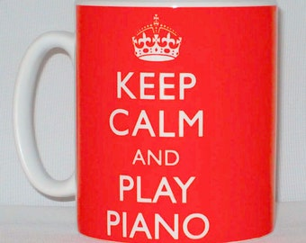 Keep Calm And Play Piano Mug Can Be Personalised Great Pianist Keyboard Player Musician Gift