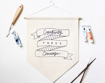 Creativity Takes Courage // Henri Matisse // Wall Flag // Canvas Banner // Screen Print // Studio Decor // Gifts for Artists