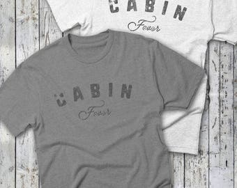 CABIN Fever Tshirt -- Get Out; Explore: Adventure Tee