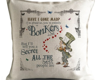 Alice in Wonderland Cushion Cover - Vintage Mad Hatter - Have I Gone Mad Bonkers Tea Party - Home Decor Decoration - 16 inch 40cm