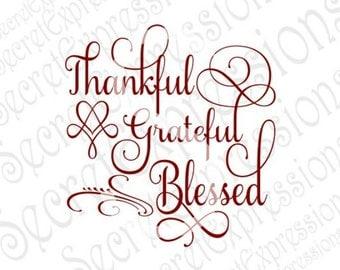 Thankful Grateful Blessed Svg, Religious Svg, Fall Svg, Svg File, Digital Cutting File, DXF, JPEG, SVG, Cricut Svg, Silhouette Svg