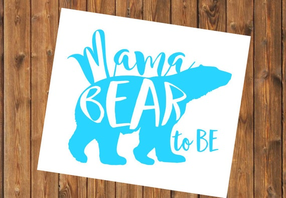 Free Shipping-Mama Bear To Be Decal, Yeti Decal, Momma Bear, Girl/Boy Mom, Mom Decal, Mom Sticker, Yeti, Laptop Sticker, Mom Decal, Mom Yeti