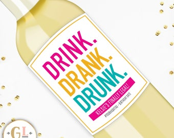 DRINK DRANK DRUNK Birthday Label, Finally Legal, Birthday Party Decor, Custom Wine Label, Birthday Champagne Label, Bachelorette Party Label