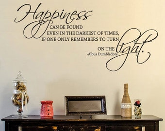 Harry Potter Wall Decal - Happiness Can Be Found Even in the Darkest of Times - Vinyl Wall Decals - Albus Dumbledore Quot- 151