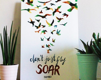 Don't Just Fly, SOAR - An A4 Artists Print