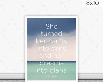 8x10 - 11x14 - She Turned Her Can'ts Into Cans Wall Print - Dreams - Plans - Wall Art - Quote - Inspirational - Ocean