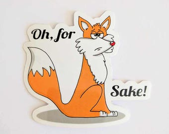 Funny fox stickers, Oh, for FOX sake, Laptop stickers, ipad stickers, Animal stickers, Journal stickers, Cute stickers, FFS, funny decals