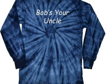 Bob's Your Uncle Adult Long Sleeve Tie Dye Tee T-Shirt BOB-2000