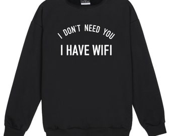 i have wifi SWEATER JUMPER womens ladies funny fun tumblr hipster swag grunge kale goth punk new retro vtg top tee crop internet nerd love