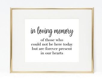 In Loving Memory of Those Who Could Not Be Here Today But Are Forever In Our Hearts, 8x10 Printable Memorial Sign, Landscape Wedding Sign