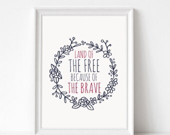 Digital Download Land of the Free Because of the Brave Printable 5x7 and 8x10