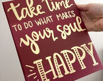 Take Time to do What Makes Your Soul Happy: Canvas Painting