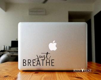 Just Breathe, Vinyl Decal, Laptop Sticker, Laptop Decal, Quote Decal, Laptop Vinyl, Vinyl Sticker,  Macbook Decal, Car Decal, Vinyl Quote
