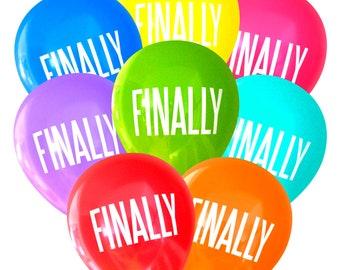 FINALLY Balloons - 8 Pack | Graduation Twenty First Birthday Engagement Bachelorette Bridal Baby Shower Housewarming Party Decorations