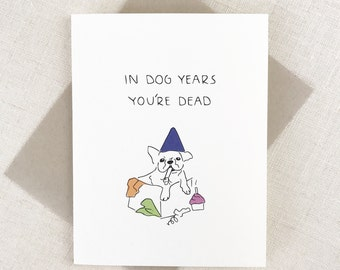 Funny Birthday Card, Dog Birthday Card, IN DOG YEARS, Dog Years Card, Birthday Card Boyfriend, Friendship Birthday Card, Birthday card dog