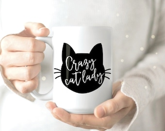Crazy Cat Lady Mug - Cat Lady Mug - Cat Coffee Mug - Cute Cat Mug - Cat Owner Coffee Mug - Cat Lover Mug - Kitty Mug - Crazy Cat Lady Cup