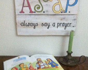 Prayer Sign - Religious Signs - Scripture Sign - Kids Room Wall Decor - Prayer - A.S.A.P. Always Say A Prayer Sign - Birthday Gift