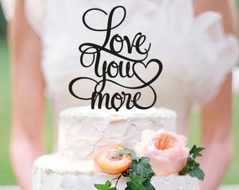 Love You More Cake Topper - Initial Wedding Cake Topper - Keepsake Cake Topper - Personalized Cake Topper / ST015