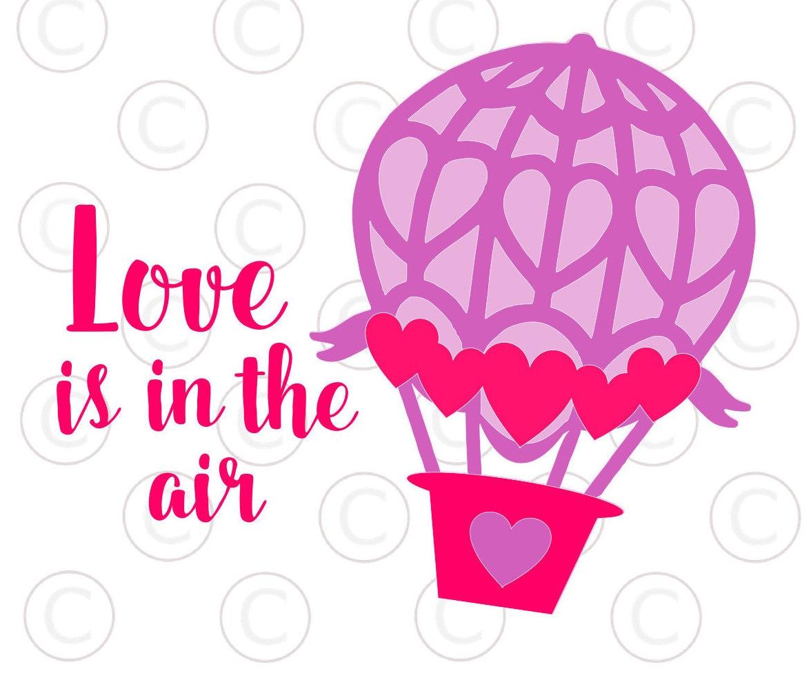 Download Hot air balloon SVG cut files Valentines SVG cut files Love