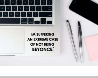 Beyonce quote, custom quote, not being beyonce, beyonce quotes, beyonce decal, Slay decal