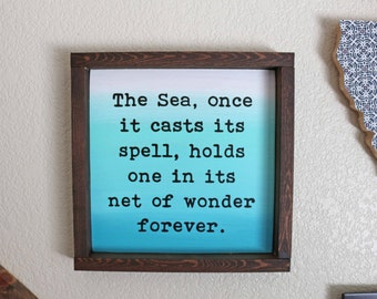 The Sea, Once it Casts its Spell, Holds One in its Net of Wonder Forever Jacques Cousteau Quote Sign - Beachy Boho Sign-Boho Sign-Beach Sign