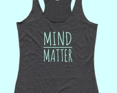 Mind Over Matter - Fit or Flowy Tank