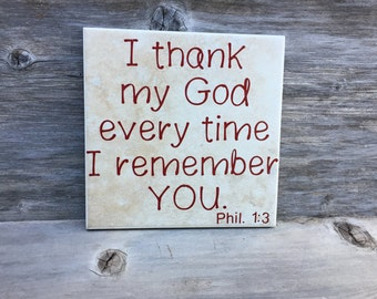 I thank my God every time I remember you tile, Phil. 1:3, decorative tile, thank you gift, thankfulness