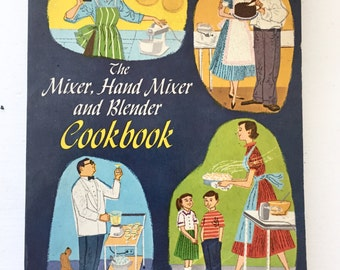 1960 The Mixer, Hand Mixer and Blender Cookbook Retro Mid Century Illustrated Cookbook