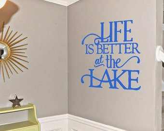 Life Is Better At The Lake Vinyl Wall Decals Lake House Decor Lake House Wall Art Lake Decor Lake Wall Art Lake House Vinyl