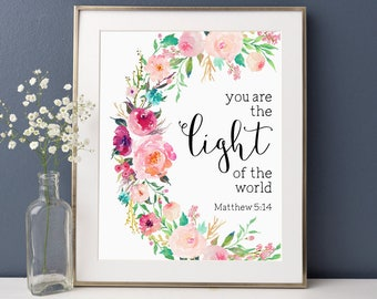 Bible Quote, You are the Light of the World, Matthew 5:14, Inspirational, Scripture Print, Bible Verse Art, Quote Print, Watercolor Flowers