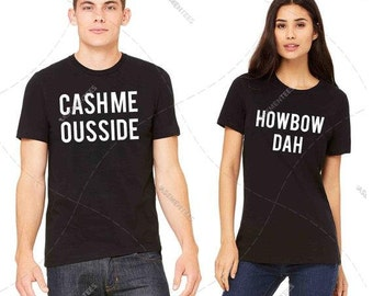 "Unisex - Premium Retail Fit ""Cash me ousside or How bow dah"" Two Colour! Black or White 2017 T-Shirt, YouTube, Dr. Phil (S- 3XL+)"