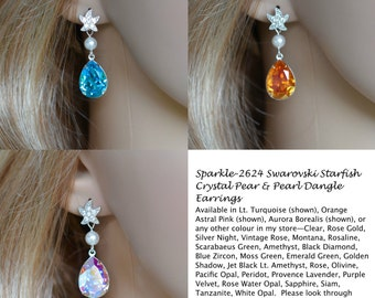 Choose Your Colour -- Handmade Swarovski Starfish Crystal Pear & Pearl Dangle Earrings, Destination or Beach Wedding (Sparkle-2624)