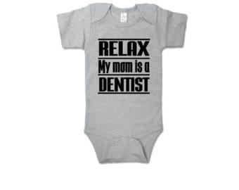 Relax My Mom Is A Dentist Baby Onesie| Dentist Baby Shower Gift| Dentist Baby Onesie| My Mom Is A Dentist Custom Onesie| Dentist Onesie Gift
