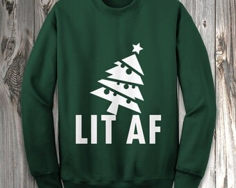 LIT AF Funny Christmas Sweater - Get LIT Ugly Christmas Crewneck/Hoodie Sweater Merry Xmas RO201