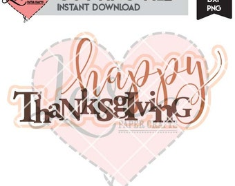 Happy Thanksgiving SVG EPS DXF png jpg Cutting file and Clip Art   Thanksgiving cut file with commercial use