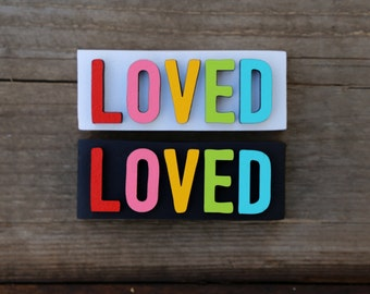 LOVED / wood sign / 1.5x3.75 / home decor / painted sign / laser cut / desk decor / wood / sign / Inspirational Sign