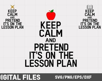Keep Calm and Pretend It's On The Lesson Plan SVG PNG DXF Graphic