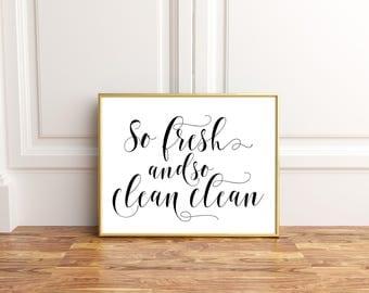 Laundry Room Decor, So Fresh And So Clean Clean, So Fresh And So Clean Clean Print, Laundry Sign, Laundry Room Art, Bathroom Wall Decor