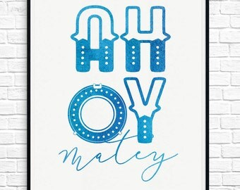 Nautical Wall Art Digital Download AHOY Matey Print for Nursery or Nautical Decor