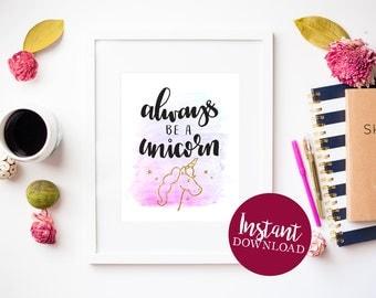 Always Be A Unicorn Print