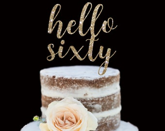 60th Birthday Cake Topper, Hello Sixty, Happy Birthday, Glitter Cake Topper, Birthday Decor