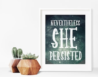 Nevertheless She Persisted Quote Art Download   8x10 to 16x20 Printable   Inspirational Quote   Wall Art Print