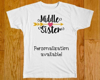 Middle Sister Shirt - Personalized with Name - Part of the Matching Big Middle Sister Arrow Shirt Set