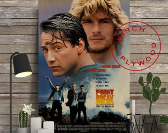 POINT BREAK - Poster on Wood, Patrick Swayze, Keanu Reeves, Gary Busey, Lori Petty, Movie Poster, Unique Gift, Print on Wood, Wood Gift