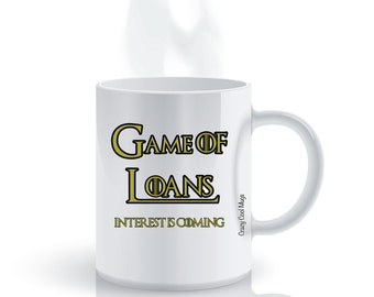 Game of Loans Interest Is Coming College Coffee Mug
