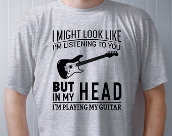 Guitar T-Shirt Guitarists Tshirt Funny Guitar Shirt Playing My Guitar Guitar Shirt Musician Gift Guitar T Shirt