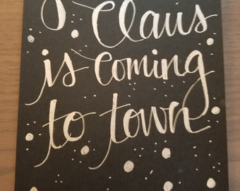 Custom Christmas Signs: Santa Claus is Coming To Town!